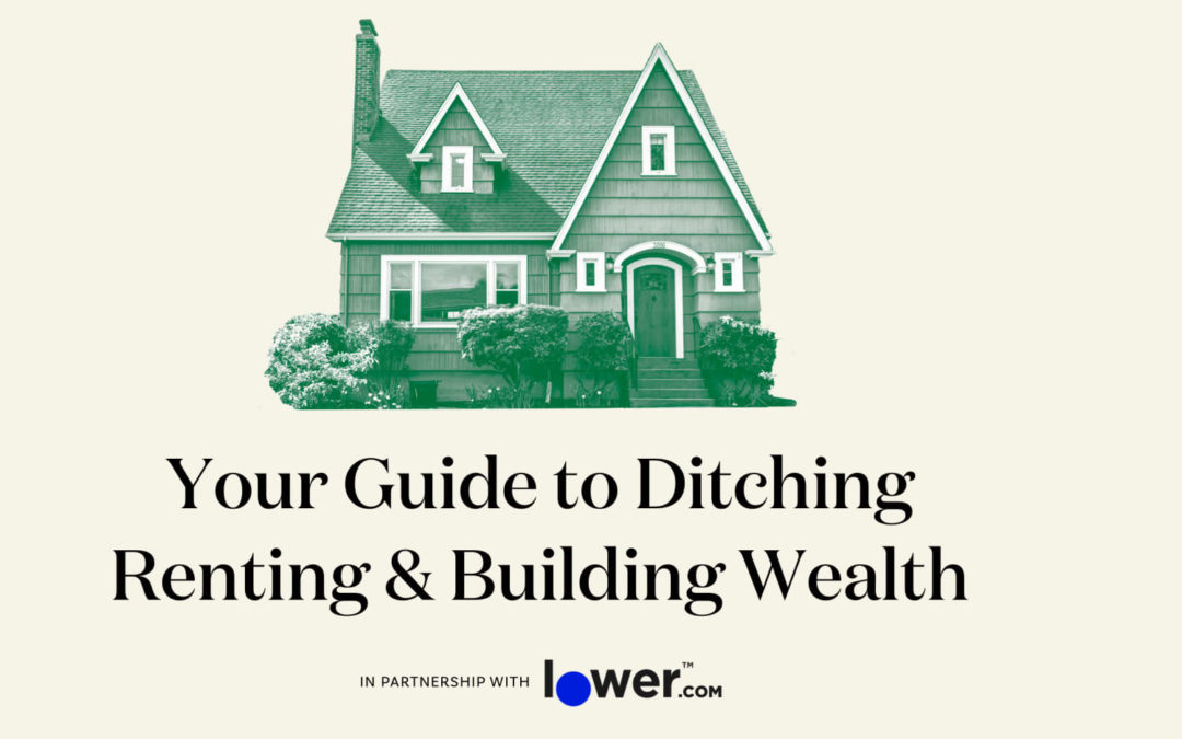 SPONSORED POST: Your Guide to Ditching Renting & Building Wealth